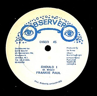 FRANKIE PAUL  [Should I / Desert Eagle]