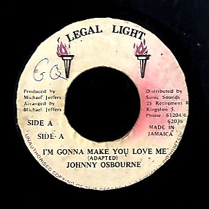 JOHNNY OSBOURNE [I'm Gonna Make You Love Me]