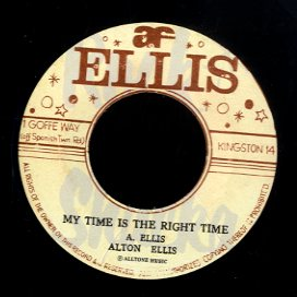 ALTON ELLIS [My Time Is Right Time / If I Had The Right]