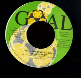 CHALICE [Hail The Reggae Boys (Like Magic)]