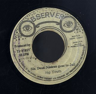 BIG YOUTH [6 Dead Nineteen Gone To Jail]