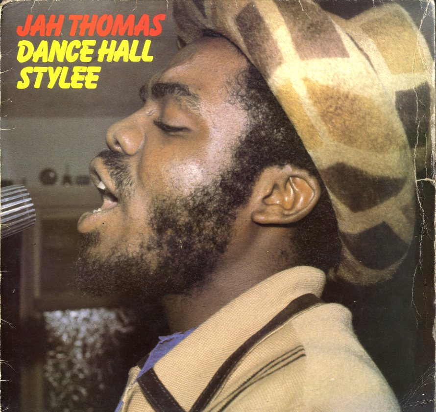 JAH THOMAS [Dance Hall Stylee]