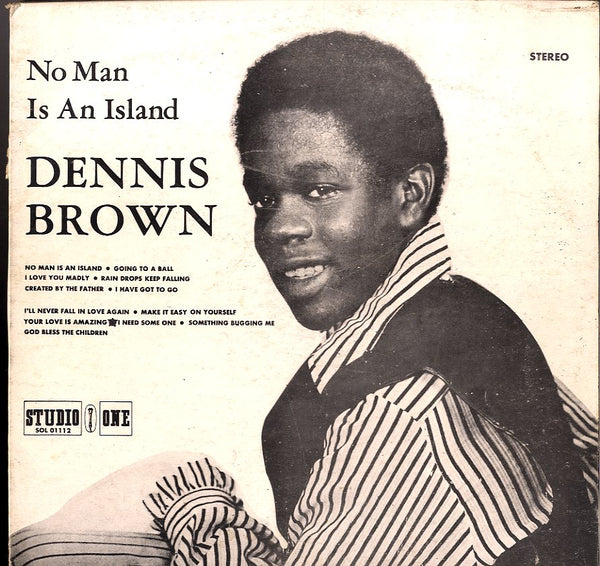 DENNIS BROWN [No Man Is An Island]