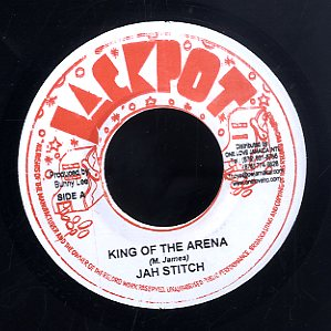 JAH STITCH [King Of The Arena]