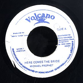 MICHAEL PROPHET / MICHIGAN & SMILEY  [Here Comes The Bride / Come When Jah Call You]