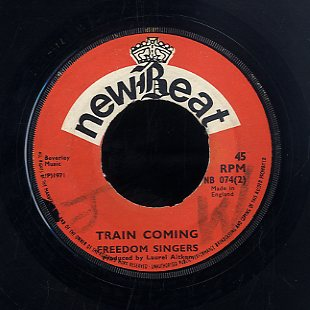 FREEDOM SINGERS [Your Testamony / Train Is Coming ]