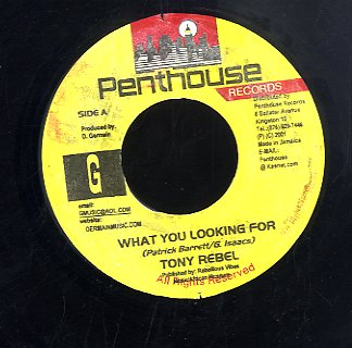 TONY REBEL [What You Looking For]