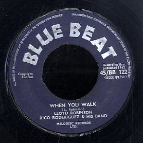 LLOYD ROBINSON & RICO RODRIGUEZ & HIS BAND [When You Walk / Give Me A Chance]