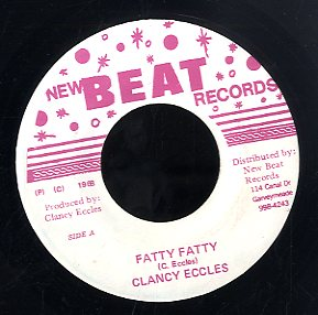 CLANCY ECCLES / DYNAMITES [Fatty Fatty / Tribute To Drumbago]