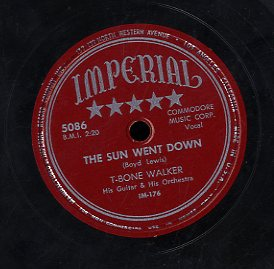 T - BONE WALKER [You Don't Love Me / The Sun Went Down]