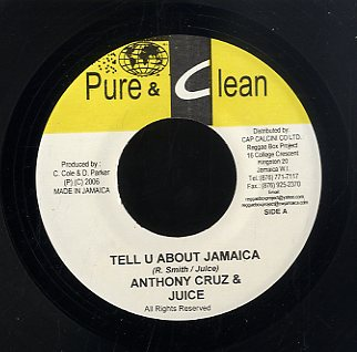 ANTHONY CRUZ & JUICE  / VIRGO MAN [Tell U About Jamaica / Gal Yu Dis]