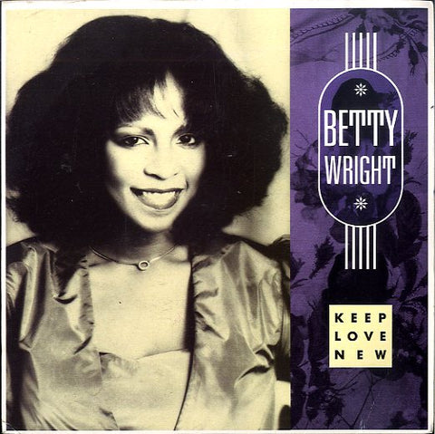 BETTY WRIGHT [Keep Love New / We Down ]