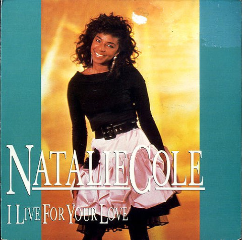 NATALIE COLE [I Live For Your Love / I'm The One]