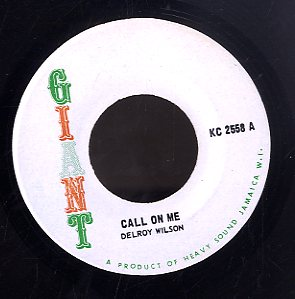 DELROY WILSON [Call On Me]