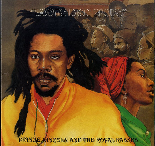 PRINCE LINCOLN AND THE ROYAL RASSES [Roots Man Blues]