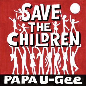 PAPA U-GEE [Save The Children]