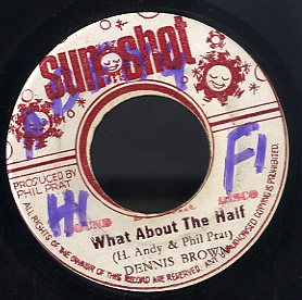 DENNIS BROWN [What About The Half]
