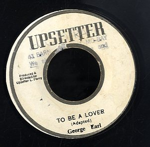 GEORGE EARL [To Be A Lover]