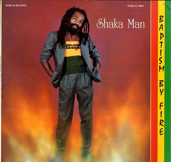 SHAKA MAN [Baptism By Fire]