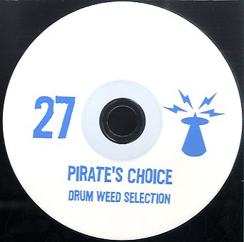 PIRATES CHOICE [Pt27 Drum Weed Selection]