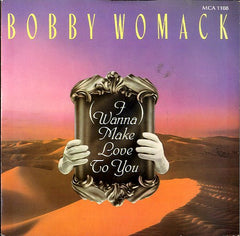 BOBBY WOMACK [(I Wanna) Make Love To You]