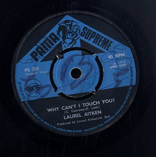 LAUREL AITKEN [Why Can't I Touch You /  Can't Turn Your Back On Me]