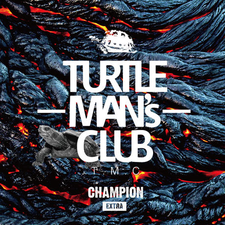 TURTLE MANS CLUB [Champion -Extra-]