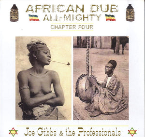 JOE GIBBS & THE PROFESSIONALS [African Dub Chapter 4]