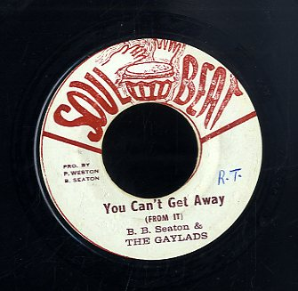 B B SEATON & THE GAYLADS [You Can't Get Away]