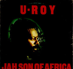 U - ROY [Jah Son Of Africa]