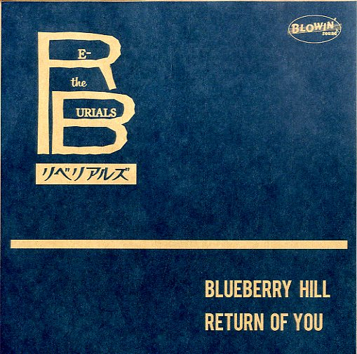 THE RE-BURIALS [Blueberry Hill / Return Of You]