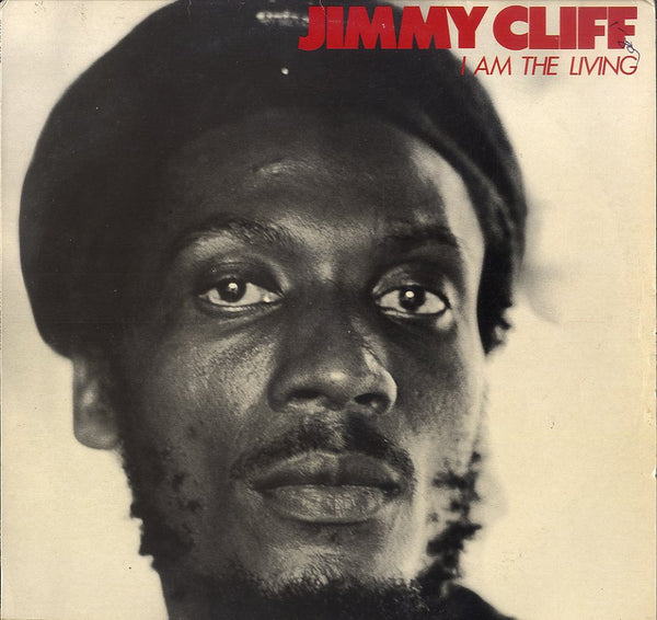 JIMMY CLIFF [I Am The Living]