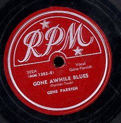 GANE PARRISH [Gone Awhile Blues /  Left Behind Bles]