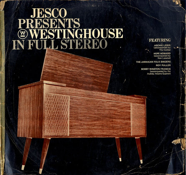 ARCHIE LEWIS. WINSTON FRANCIS.ETC.. [Jesco Presents Westinghouse In Full Stereo]
