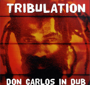 DON CARLOS [Tribulation In Dub]