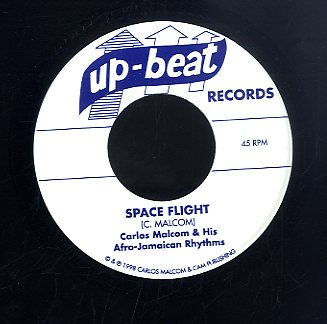 CARLOS MALCOM & HIS AFRO JAMAICAN RHYTHMS [Space Flight / Knock Me A Kiss]