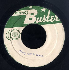 PRINCE BUSTER [They Got To Come / Theres Are The Times]
