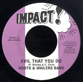 ROOTS & WAILERS BAND [Evil That You Do / Don Won Dub]