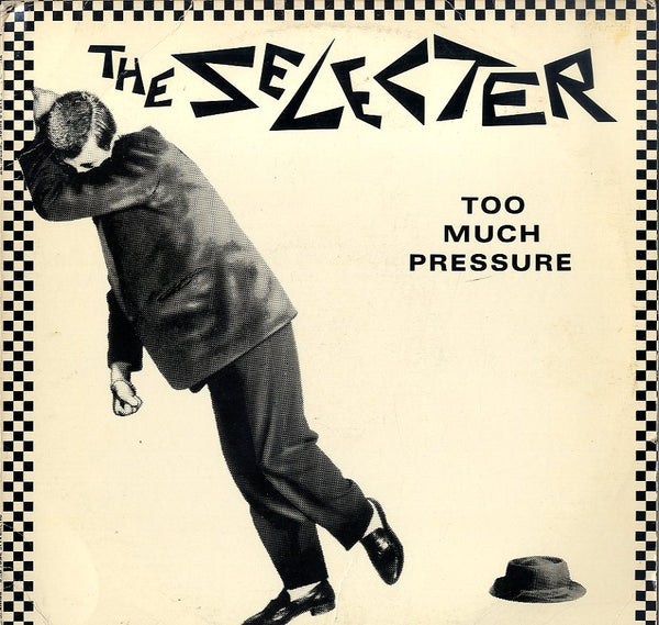 THE SELECTER [Too Much Pressure]