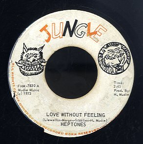 THE HEPTONES [Love Without Feeling]