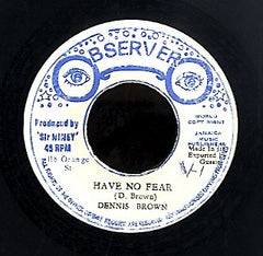 DENNIS BROWN [Have No Fear]