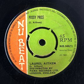 LAUREL AITKEN [Pussy Price / Give Me Back Me Dallar]