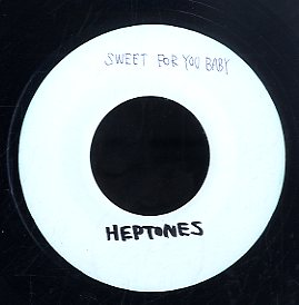 THE HEPTONES [Sweet For You Baby]