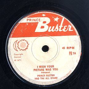 PRINCE BUSTER / DENNIS ALCAPONE [I Wish Your Picture Was You / Mash It Up Version]