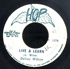 DELROY WILSON / WINSTON GROOVY [Live & Learn / Not Now]