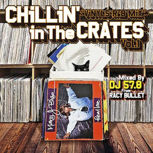 DJ 57.8 FROM RACY BULLET [Chillin' In The Crates Vol.1 -Vinyl R&B Mix-]