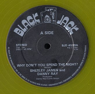 SHIRLEY JAMES & DANNY RAY [Why Don't You Spend The Night]