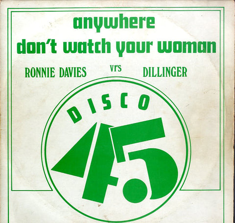 RONNIE DAVIS. DILLINGER / BARRY BROWN  [Anywhere / Don't Watch Your Woman / Mr Money Man ]