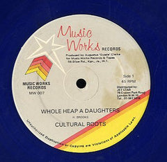 CULTURAL ROOTS [Whole Heap A Daughter]