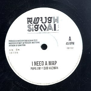 DUB KAZMAN FEAT. PUPA JIM [I Need A Map / I Need A Dub]